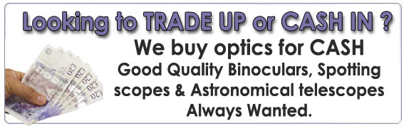 Cash Paid for good quliaty Binoculars, SPotting scopes & Astronomical telescopes